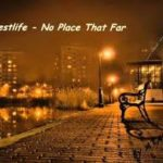 westlife. No place that far lyrics and mp3 download